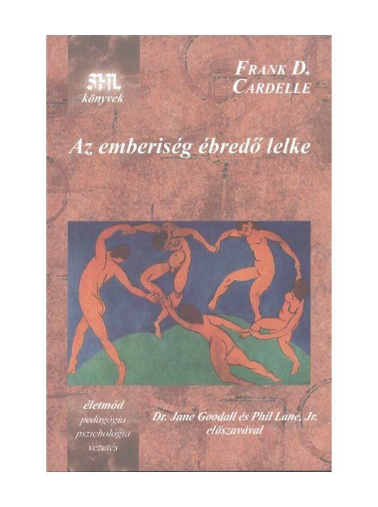Frank D. Cardelle: AZ EMBERISÉG ÉBREDŐ LELKE /SHL KÖNYVEK